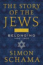 The story of the Jews : when words fail : 1492-present