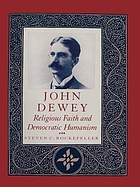 John Dewey : religious faith and democratic humanism
