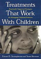 Treatments that work with children : empirically supported strategies for managing childhood problems