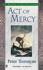 Act of mercy : a Celtic mystery