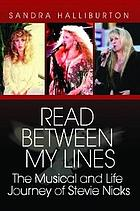 Read between my lines : the musical and life journey of Stevie Nicks