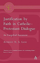 Justification by faith in Catholic-Protestant dialogue : an evangelical assessment