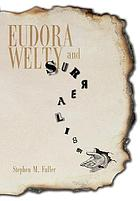 Eudora Welty and Surrealism.