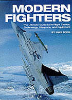 Modern fighters : the ultimate guide to in-flight tactics, technology, weapons, and equipment