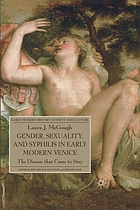 Gender, sexuality, and syphilis in early modern Venice : the disease that came to stay