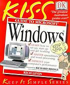 K.I.S.S. guide to Microsoft Windows : covers Windows 98 and Windows 98 second edition