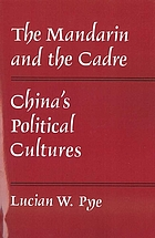 The mandarin and the cadre : China's political cultures