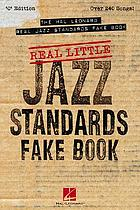 Real little Jazz standards fake book : over 240 songs!.