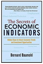 The secrets of economic indicators : hidden clues to future economic trends and investment opportunities. - Includes index