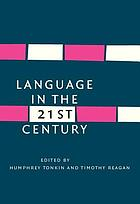 Language in the twenty-first century : selected papers of the millenial conferences of the Center for Research and Documentation on World Language Problems, held at the University of Hartford and Yale University