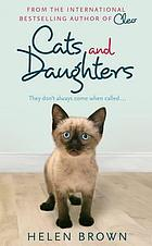 Cats and daughters : a mother, a daughter and the insane family cat