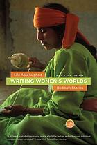 Writing women's worlds : Bedouin stories