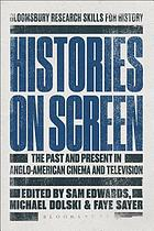 Histories on screen : the past and present in Anglo-American cinema and television