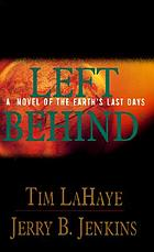 Left behind A novel of the Earth's last days.