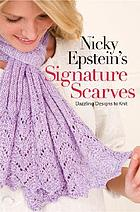 Nicky Epstein's signature scarves : dazzling designs to knit.