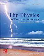 The physics of everyday phenomena : a conceptual introduction to physics.