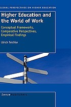 Higher education and the world of work : conceptual frameworks, comparative perspectives, empirical findings