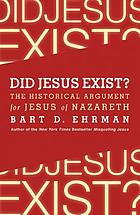 Did Jesus exist? : the historical argument for Jesus of Nazareth