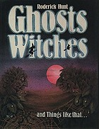 Ghosts, witches and things like that--