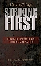 Striking first : preemption and prevention in international conflict