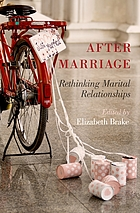 After marriage : rethinking marital relationships