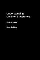 Understanding children's literature : key essays from the second edition of The International companion encyclopedia of children's literature