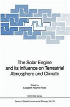 The solar engine and its influence on terrestrial atmosphere and climate