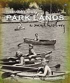 The Adelaide Park Lands : a social history