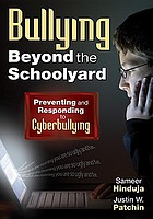 Bullying beyond the schoolyard : preventing and responding to cyberbullying