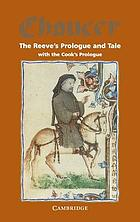The reeve's prologue & tale with the cook's prologue and the fragment of his tale from the Canterbury tales