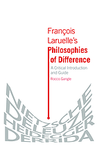 François Laruelle's Philosophies of difference : a critical introduction and guide