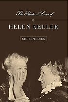 The radical lives of Helen Keller