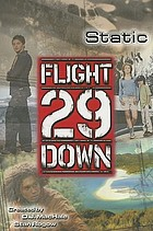 Static : Flight 29 Down / a novelization