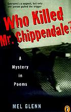 Who killed Mr. Chippendale? : a mystery in poems