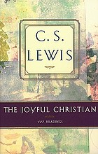 The joyful Christian : 127 readings from C.S. Lewis.