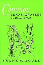 Common Texas grasses : an illustrated guide