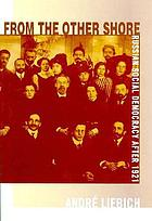 From the other shore : Russian social democracy after 1921