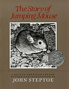 The story of jumping mouse.