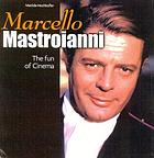 Marcello Mastroianni : the fun of the cinema