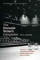 The dramatic writer's companion : tools to develop characters, cause scenes, and build stories