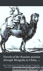 Travels of the Russian mission through Mongolia to China, and residence in Peking, in the years l820-l821.