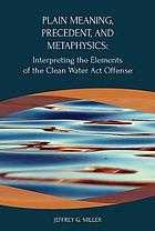 Plain meaning, precedent, and metaphysics : interpreting the elements of the Clean Water Act offense