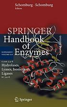 Springer handbook of enzymes. : Supplement Volume S10, Class 3.4-6 Hydrolases, Lyases, Isomerases, Ligases EC 3.4-6