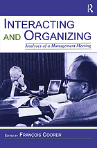 Interacting and organizing : analyses of a management meeting