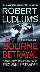 Robert Ludlum's the Bourne betrayal : a new Jason Bourne novel