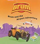 Brum and the airport adventure