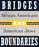 Bridges and boundaries : African Americans and American Jews