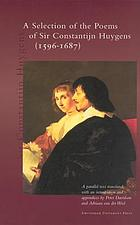 A selection of the poems of Sir Constantijn Huygens : (1596 - 1687); a parallel text