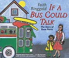 If a bus could talk : the story of Rosa Parks