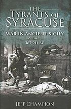 The tyrants of Syracuse : war in ancient Sicily